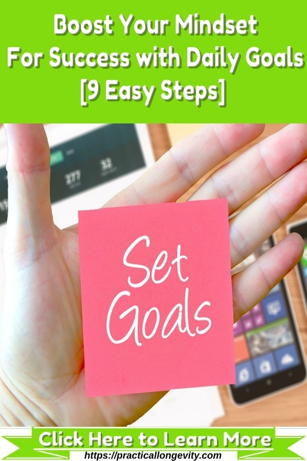 Boost Your Mindset For Success with Daily Goals [9 Easy Steps]