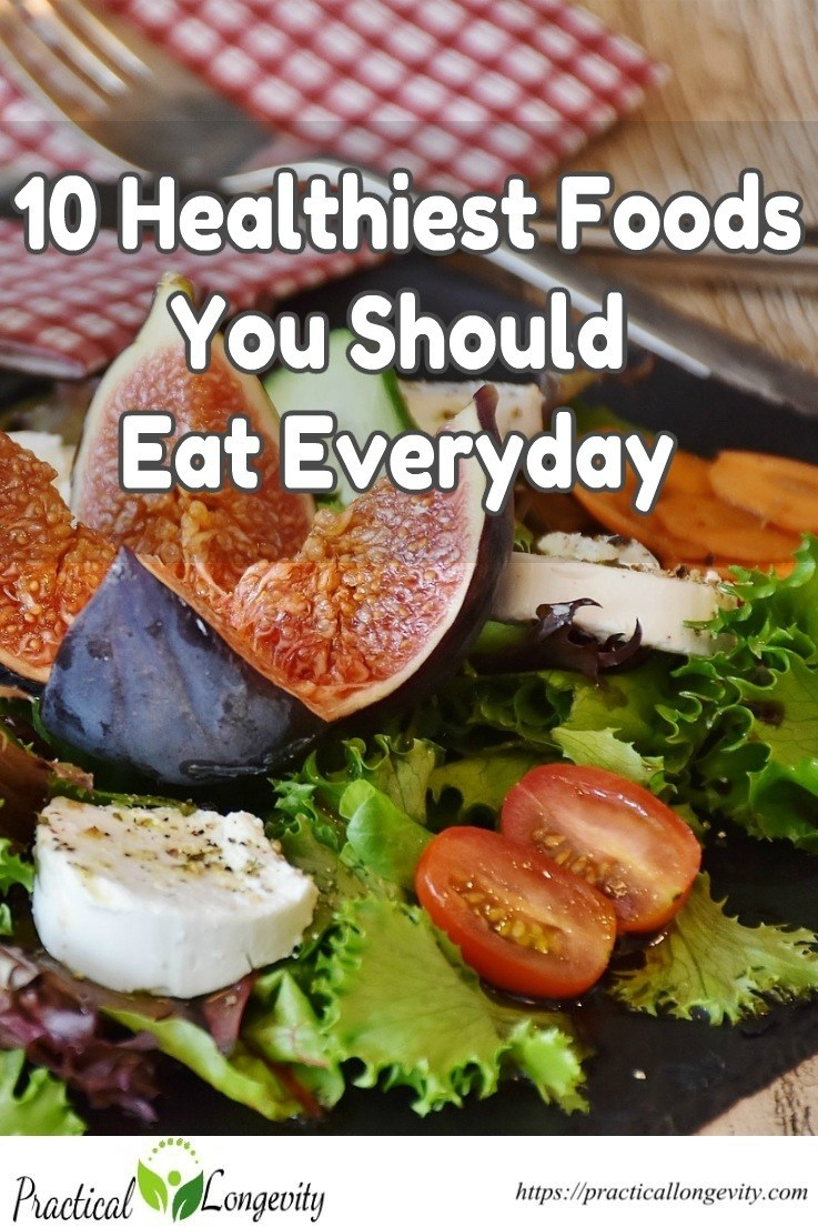 The 10 Healthiest Foods You Should Eat Every Day