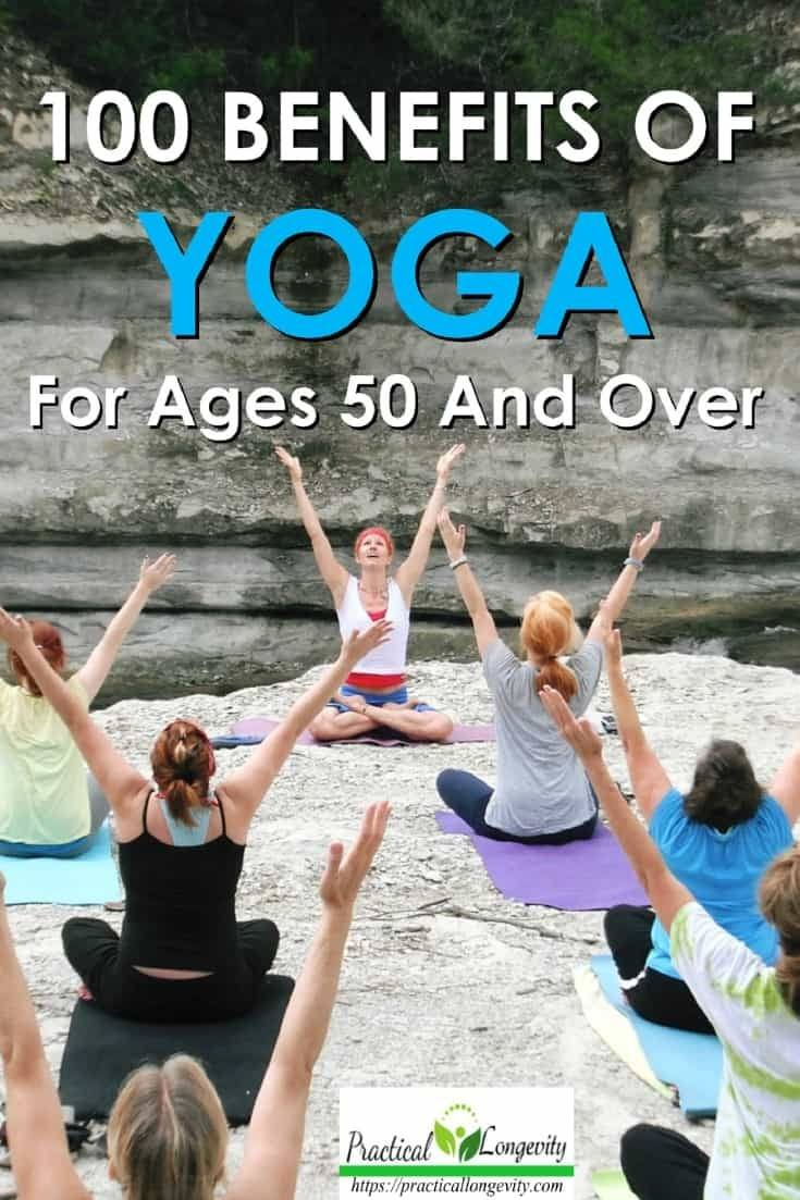 100 #Benefits Of Yoga For People 50 And #Older. #Yoga is a low impact form of #exercise that can be done by anyone at any age, an excellent practice for those ages 50 and older, improving the aging process in numerous ways. it is still one of the best ways to exercise, promote #relaxation, and in general improve one's quality of life on many levels.
