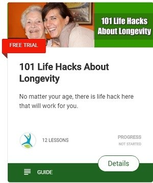 101 Life Hacks About Longevity No matter your age, there is life hack here that will work for you.