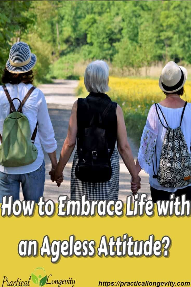How to Embrace Life with an #Ageless #Attitude? It is this attitude which will help you flourish #mentally, #spiritually, #emotionally, and #physically. Four main factors contribute to the process of aging. #Inflammation, #stress, #oxidative damage, and #glycation. Don\'t beat yourself up over poor choices from your past, this exercise is about merely determining where you could make improvements.