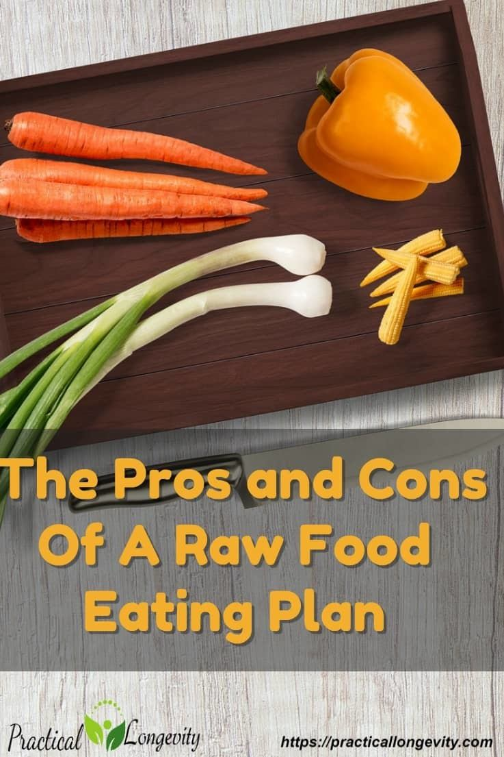There are plenty of benefits to following a raw food eating plan and as many drawbacks. Before you embark on a raw food journey you should decide whether it's the right move for you. It requires total commitment and if you have a history of yo-yo dieting and jumping on every diet bandwagon going, then this one might not be for you.