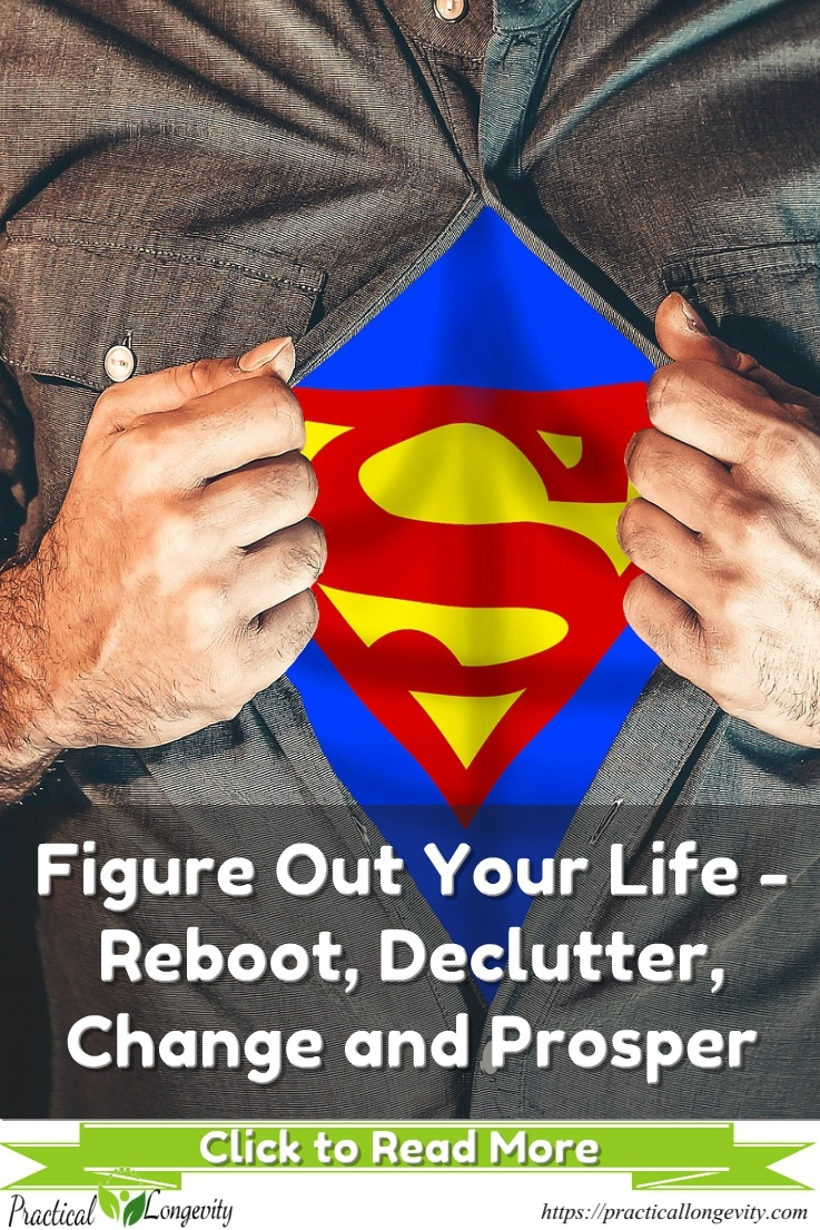Figure Out Your Life - Reboot, Declutter, Change and Prosper. This resource will open your eyes to a systematic and methodical way to add a lot more value to your life by teaching you how to get more with less. Clutter can be emotional or psychological. You can be hanging on to toxic ideas that hold you back and drag you down. You can be letting your past rob you of present joy or the willpower