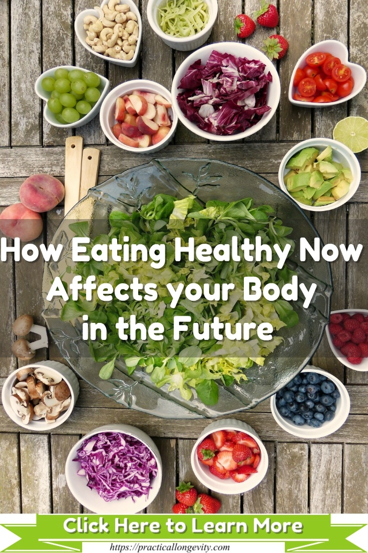 How Eating Healthy Now Affects your Body in the Future. Food is much more than just counting calories or reading food labels. It makes us look at food as the sustenance we need to keep going strong for many years to come.