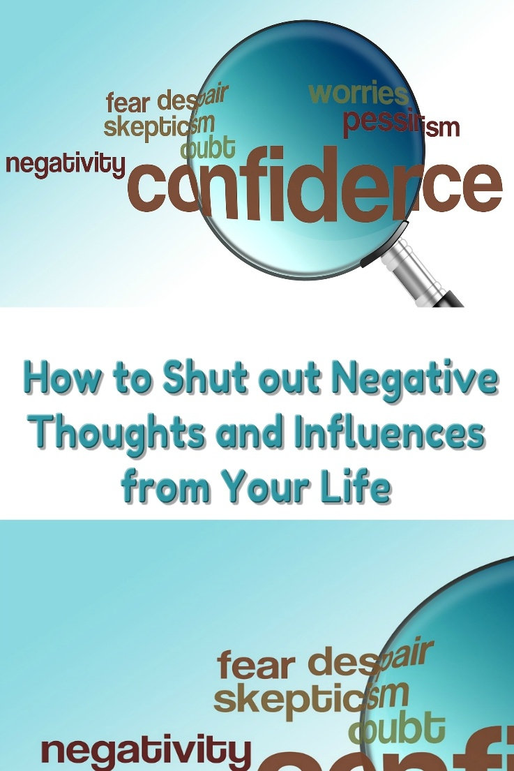 "How to Shut out Negative Thoughts and Influences from Your Life? Do you let them roll off you like ""water off a duck's back,"" or have you been told you are too ""sensitive,"" or too ""thin-skinned? Do you let other people or events bring you down? Do you tend to take things personally? Are you susceptible to negativity? Negative influences can come in many forms and can be either external or internal."