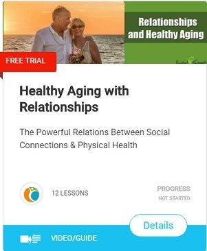 Healthy Aging with Relationships - The Powerful Relations Between Social Connections & Physical Health