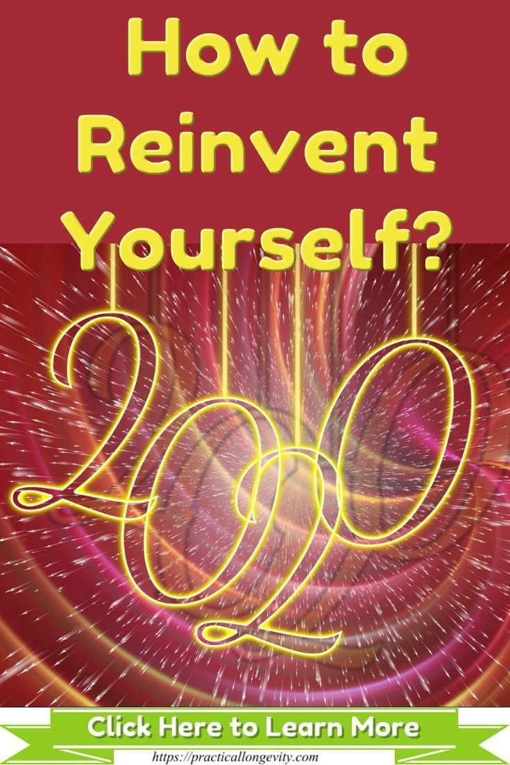 How to Reinvent Yourself [New Year 2020]
