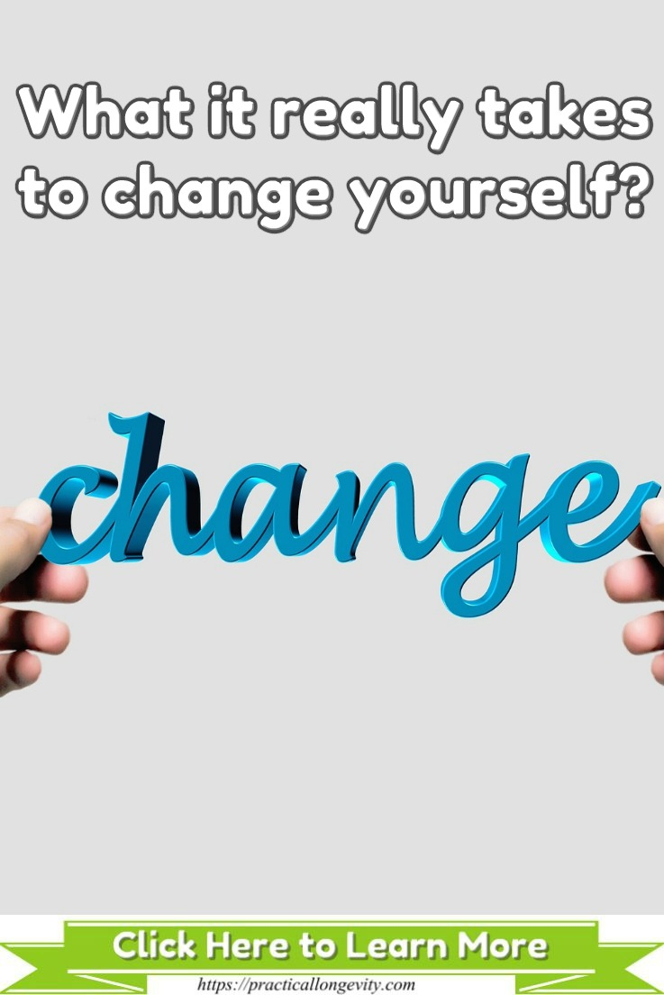 What it really takes to change yourself?