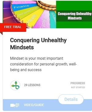Conquering Unhealthy Mindsets - Mindset is your most important consideration for personal growth, well-being and success