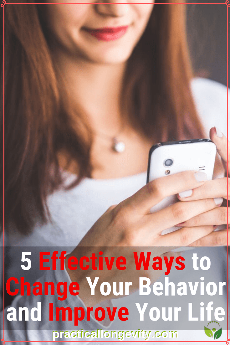 5 Effective Ways to Change Your Behavior and Improve Your Life