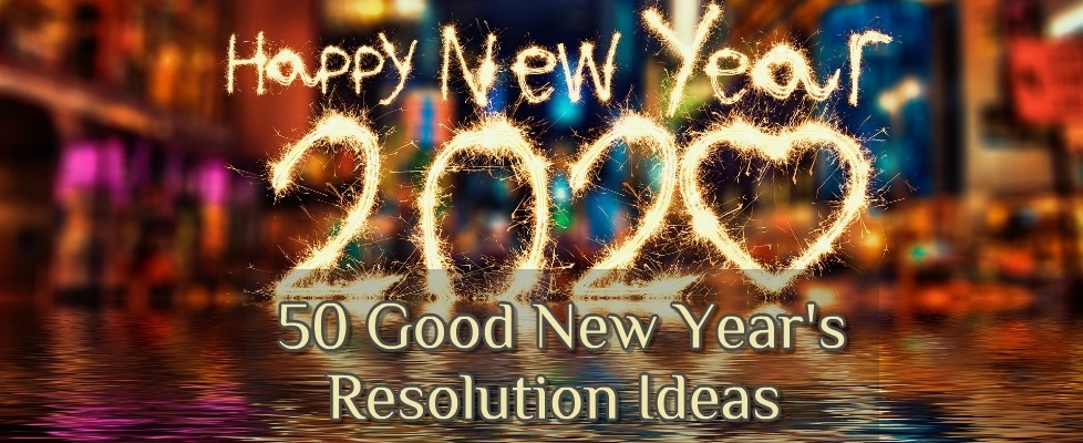 50 Good New Year's Resolution Ideas for 2020